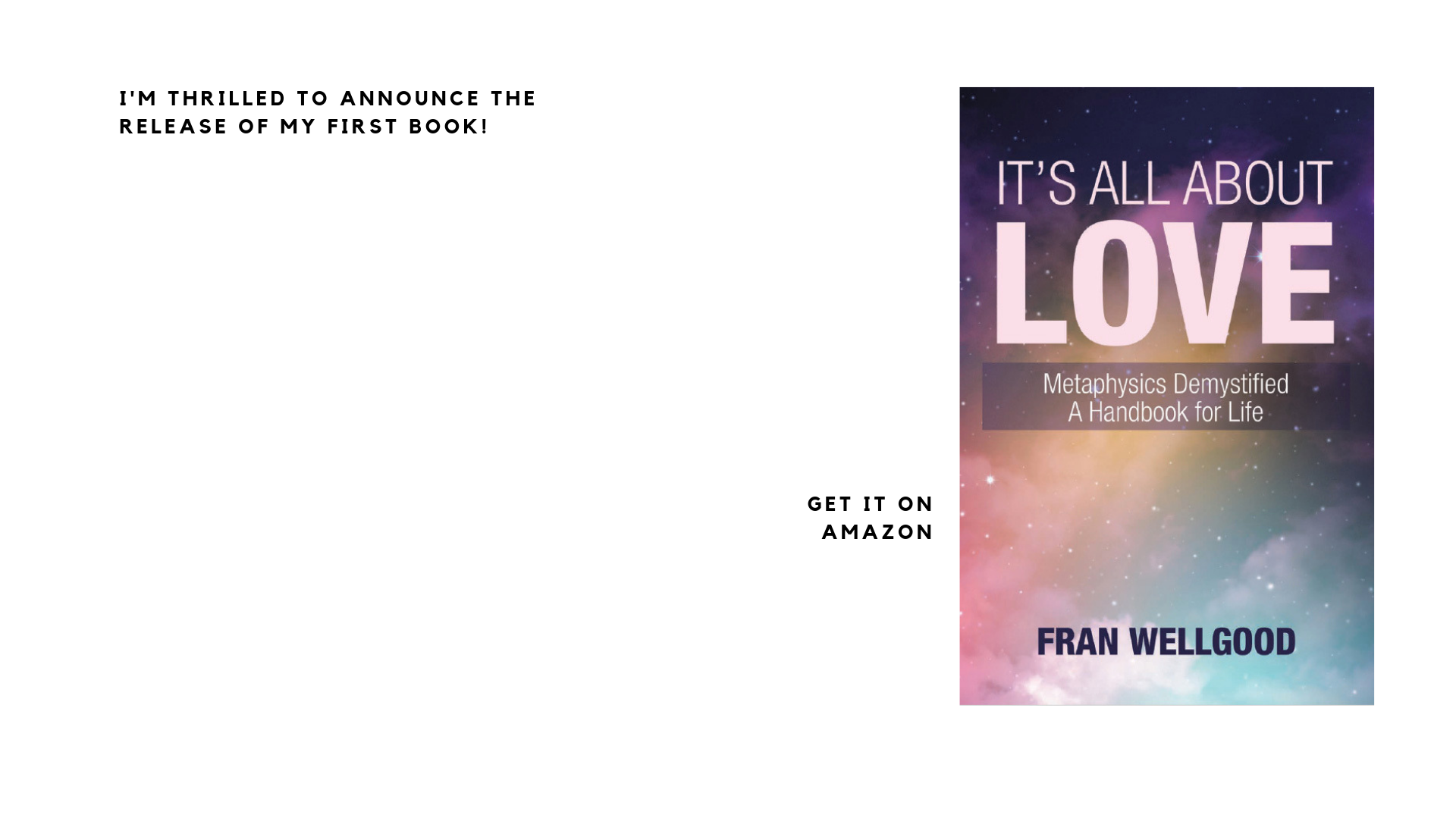 Book Launch: It's All About Love: Metaphysics Demystified, A Handbook for Life by Fran Wellgood